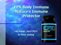 epx-body-immune-las-vegas-april-2013 by Maria McConnell via Slideshare  www.epxbody.com/guarantee  #immune #allicin