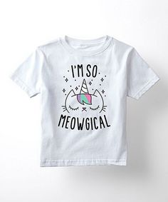 Love this White 'I'm So Meowgical' Tee - Toddler & Girls on #zulily! #zulilyfinds