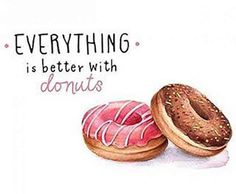 It may be National Donut Day, but every day is a great day to celebrate America's favorite pastry, the donut (or doughnut for you fancy people). We've gathered our favorite funny donut quotes to get you in the mood for the sweetest day of the year. Donut Quotes, Food Design, Dessert Quotes, Donut Drawing, Nutella, Baking Quotes, National Donut Day, Watercolor Food, Sweets