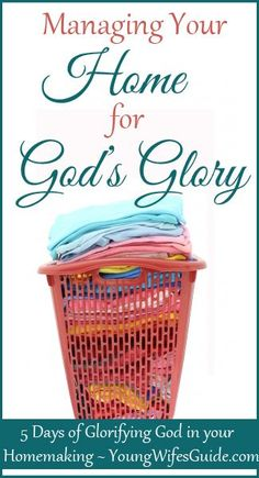 Managing Your Home for God's Glory!