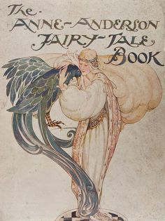 Anne Anderson (Scottish, 1874 - 1930): Cover illustration for The Anne Anderson Fairy-Tale Book (1923). Women Painters