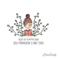 Diga ao inverno que sou primavera o ano todo!