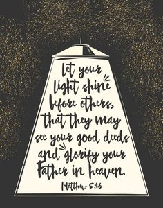 $5.00 Bible Verse Print - Let your light shine before others, that they may see your good deeds and glorify your Father in heaven Matthew 5:16 We need more of the light that comes from above. That light is contagious because when we see it we get a feeling that darkness can't overpower leaving us wanting to do more of what's good. - Different size options available. #scriptureprint #letyourlightshine #childrensprint #christiandecor #seedsoffaith #plantinghisword