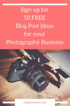 PHOTOGRAPHERS: Need help blogging for your photography business? Sign up to get this 50 FREE blog post ideas. #photographybusiness #photography