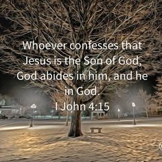 I John Whoever confesses that Jesus is the Son of God, God abides in him, and he in God. Encouraging Bible Verses, Prayer Verses, Scripture Verses, Bible Verses Quotes, Bible Scriptures, Faith Quotes, Christian Life, Christian Quotes, God Loves Me