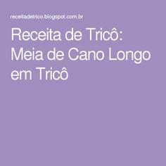 Receita de Tricô: Meia de Cano Longo em Tricô