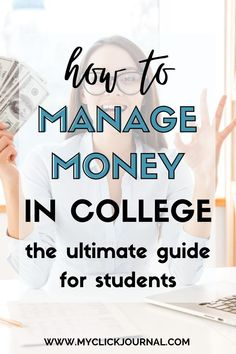 How to manage and budget money in college | money management tips and money budgeting advice, tips and budgeting guide | myclickjournal College Student Budget, College Mom, Going Back To College, College Life Hacks, College Success, Scholarships For College, College Hacks, College Students, Money Tips