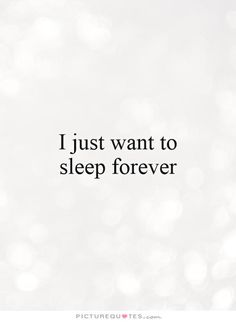 I just wanna sleep forever meaning in hindi