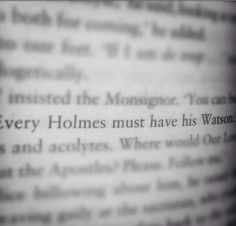 Every holmes must have his watson..