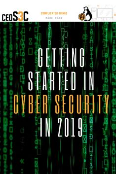 nice Getting started in Cyber Security in Computer Science, Science And Technology, Cyber Awareness, In 2019, Open Source, Linux, Get Started, Make It Simple, Coding