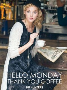 A cup of coffee and we're on to our chores! Have a great and fashionable start of the week! http://www.hiphunters.com/