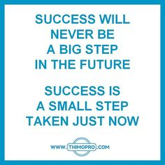 Success will never be a big step in the future. Success is a small step taken just now. . . . . . #networkmarketing #mlm #multilevelmarketing #attractionmarketing #homebusiness #makemoneyonline #leadgeneration #makemoney #successquotes #quotes #businessquotes #motivationalquotes #businessopportunity #bizopp #onlinemarketing #branding #marketing #marketingtools #quote #starttoday #quoteoftheday #qotd #residualincome #brandyourself #investinyourself #entrepreneur #leads #socialmedia…