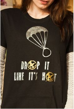 Best. Thing. Ever. Hunger Games shirt.