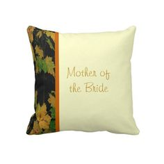Mother Of The Bride Fall Wedding Pillow