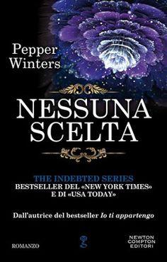 Romance and Fantasy for Cosmopolitan Girls: NESSUNA SCELTA di Pepper Winters