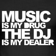Music is my drug The DJ is my dealer Rave Music, Edm Music, Music Mood, Dj Quotes, Music Quotes, House Music, Music Is Life, Passion Music, Hip Hop Graffiti