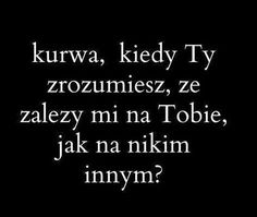 No właśnie kiedy? Sad Quotes, Daily Quotes, Life Quotes, Happy Photos, L Love You, Sad Stories, Pretty Words, More Than Words, English Quotes
