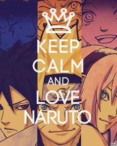 KEEP CALM AND LOVE NARUTO!