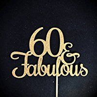 60 And Fabulous Cake Topper Glitter Birthday 60th Party Happy Sixty