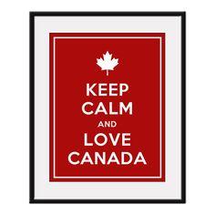 Keep Calm and LOVE CANADA - 11x14 Maple Leaf Art Print Poster