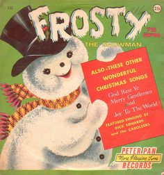 Frosty the Snowman 78 record. Peter Pan Records. Singing by Dick Edwards and the Caroleers.