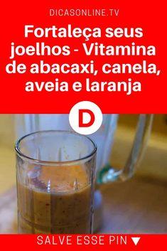Remédio para joelho   Fortaleça seus joelhos - Vitamina de abacaxi, canela, aveia e laranja   Entenda por quê esta combinação é tão boa para suas articulações.   A vitamina C é muito importante para as articulações.