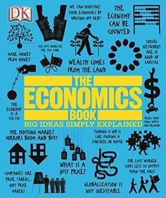 The Economics Book (Big Ideas Simply Explained) by DK Publishing, http://www.amazon.com/dp/B00Q9N8P9A/ref=cm_sw_r_pi_dp_0KpGub0PMJFWZ