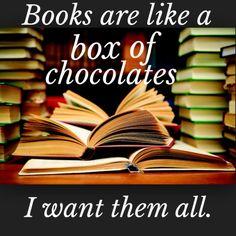 Books are like a box of chocolates.