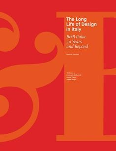 The Long Life of Design in Italy. B&B Italia  50 Years and Beyond  Book preview