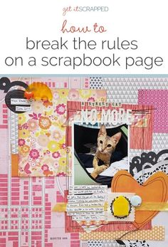 How to Break Rules on the Scrapbook Page | Get It Scrapped