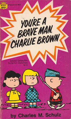 You're A Brave Man Charlie Brown by Charles M. by ElwoodAndEloise