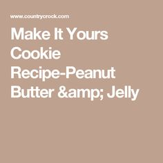 Make It Yours Cookie Recipe-Peanut Butter & Jelly