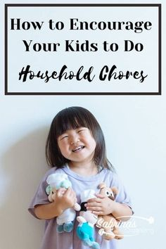 How to Encourage Your Kids to Do Household Chores -#householdchorestips #hometips #cleaningtips