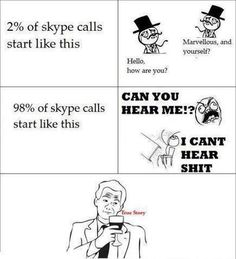 skype. might as well just use two cans and a string