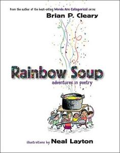 Rainbow Soup adventures in poetry -   Book of poetry written for young children.