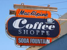 Vintage Soda Shoppe signage ✯ ♥ ✯ ♥ image credit: http://w5ran.com/2010/06/macalpine-coffee-shoppe-sign/ ✯ ♥ ✯ ♥ click the pin to watch the 5 minute video at http://snow.energygoldrush.com ✯ ♥ ✯ ♥ #AmbitEnergy #orange #energygoldrush