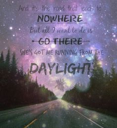 #5SecondsOfSummer #5sos #Lyrics #Quotes #Daylight