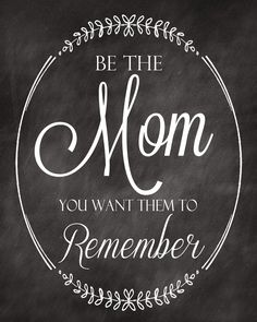 Be the mom you want them to remember #parenting #drrobyn