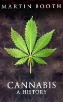 Cannabis: A History bu Martin Booth