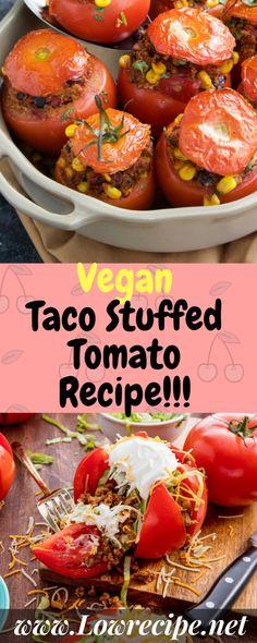 Vegan Taco Stuffed Tomato Recipe!!! - Low Recipe