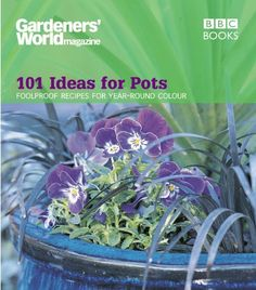 Gardeners' World - 101 Ideas for Pots: Foolproof recipes ... https://www.amazon.de/dp/B01E08FRZ0/ref=cm_sw_r_pi_dp_U_x_q7akAbZRAYGWK