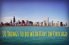 10 Things to do with Kids in Chicago! Summer trip with my love bug!