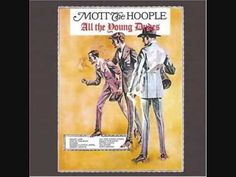 """Mott The Hoople - All The Young Dudes (Vinyl, LP, Album) at Discogs-""""All the young dudes (hey you there with the glasses) Carry the news (I want you)""""-For my special dude, you know what I mean."""
