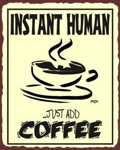 Instant Human Just Add Coffee Vintage Metal Sign Coffee Shop Wall Cafe Art New