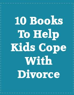 10 Books To Help Kids Cope with Divorce - such a great resource to have for parents, teachers, counselors, grandparents. Whether your child is going through this or he's trying to empathize with a friend you will find this collection of both picture and chapter books a huge help.