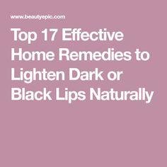 Top 17 Effective Home Remedies to Lighten Dark or Black Lips Naturally