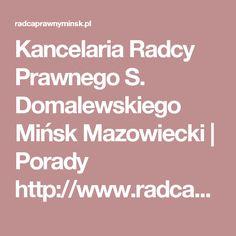 Kancelaria Radcy Prawnego S. Domalewskiego Mińsk Mazowiecki   Porady http://www.radcaprawnyminsk.pl