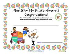 Reward children for choosing foods from all five food groups and creating a healthy balanced plate.  Certificate for using the key messages from My Plate to create a healthy meal.