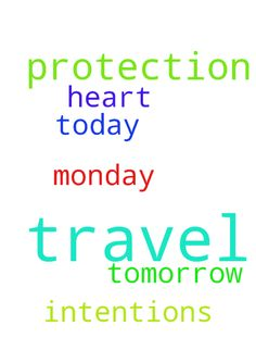 Prayer for travel protection -  Lord, I pray for travel protection tomorrow and Monday. I also pray for other prayer intentions that are on my heart today... Thank You Father... in Jesus Name. amen  Posted at: prayerrequest.com... #pray #prayer #request #prayerrequest