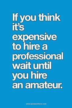 Why hiring an amateur....? Hire a professional. EPSN Workforce